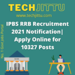 IPBS RRB Recruitment 2021 Notification Apply Online for 10327 Posts